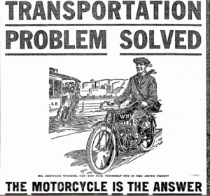 Advertisement in the Transportation Problem Solved Ad March 31, 1918, Seattle Daily Times (Seattle WA) page 39 proclaiming that motorcycles are the best form of transporation.
