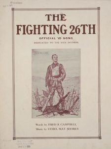 Shorey, E. M. & Campbell, F. S. (1920) TheFighting 26th Official Yd Song. [, monographic. publisher not identified,, Place of publication not identified:] [Notated Music] Retrieved from the Library of Congress.